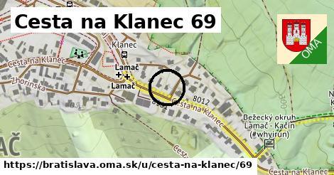 Cesta na Klanec 69, Bratislava