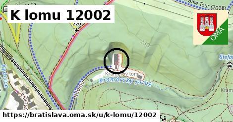 K lomu 12002, Bratislava