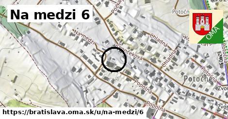 Na medzi 6, Bratislava