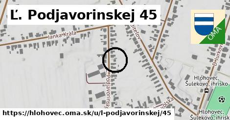 Ľ. Podjavorinskej 45, Hlohovec