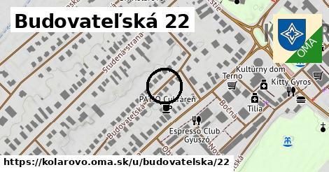 Budovateľská 22, Kolárovo