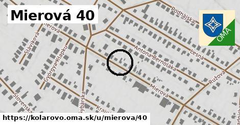 Mierová 40, Kolárovo
