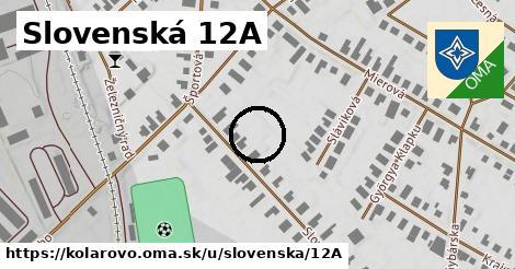 Slovenská 12A, Kolárovo