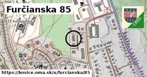 Furčianska 85, Košice