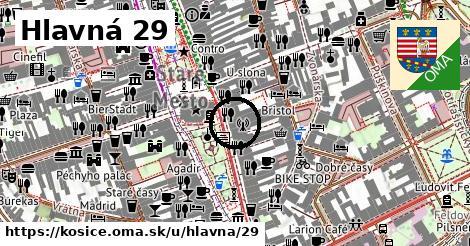 Hlavná 29, Košice