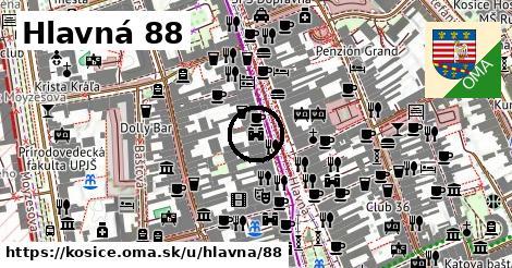 Hlavná 88, Košice