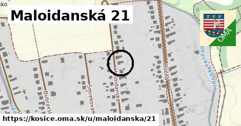Maloidanská 21, Košice