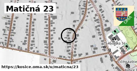 Matičná 23, Košice