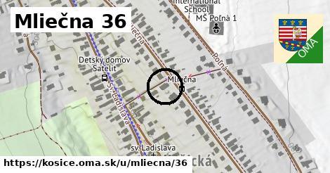 Mliečna 36, Košice