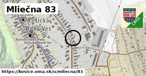 Mliečna 83, Košice
