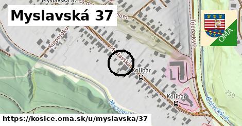 Myslavská 37, Košice