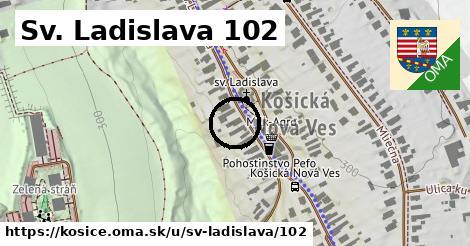 Sv. Ladislava 102, Košice