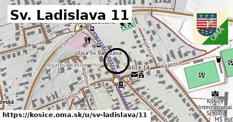 Sv. Ladislava 11, Košice