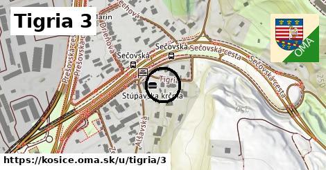 Tigria 3, Košice