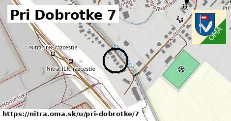 Pri Dobrotke 7, Nitra