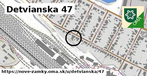 Detvianska 47, Nové Zámky