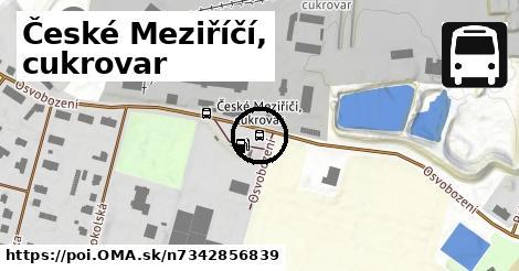 České Meziříčí, cukrovar
