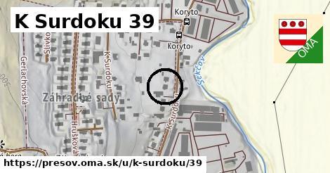 K Surdoku 39, Prešov