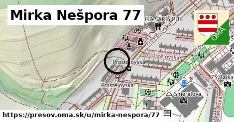 Mirka Nešpora 77, Prešov