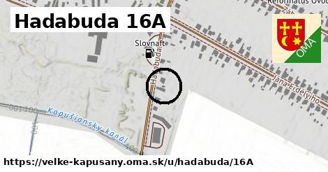 Hadabuda 16A, Veľké Kapušany