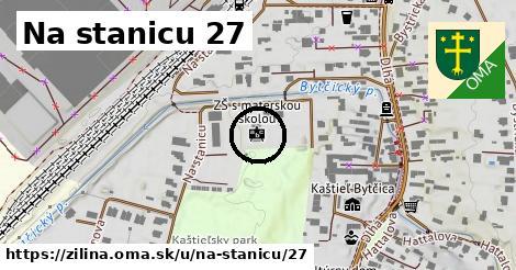 Na stanicu 27, Žilina