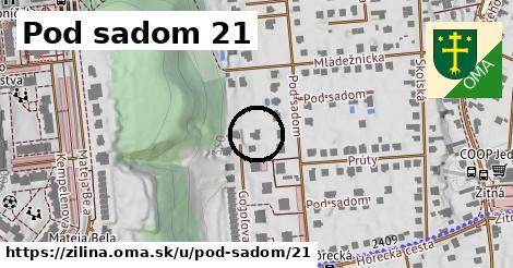 Pod sadom 21, Žilina