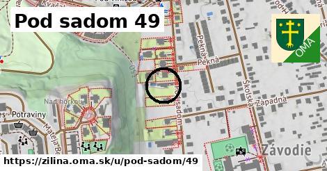 Pod sadom 49, Žilina