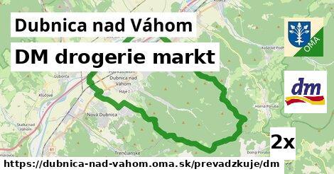 DM drogerie markt v Dubnica nad Váhom