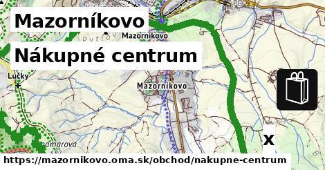 nákupné centrum v Mazorníkovo