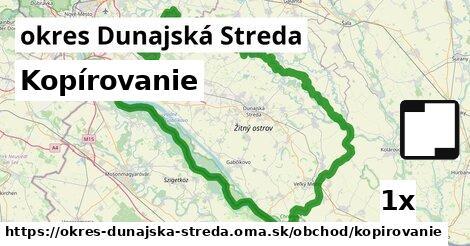 Kopírovanie, okres Dunajská Streda