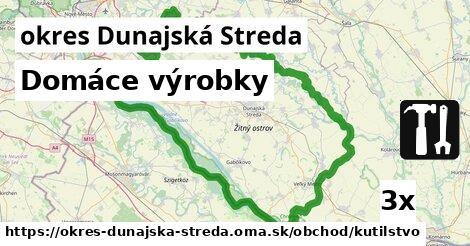 Domáce výrobky, okres Dunajská Streda