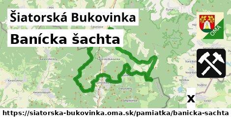 banícka šachta v Šiatorská Bukovinka