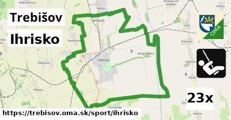 Ihrisko, Trebišov