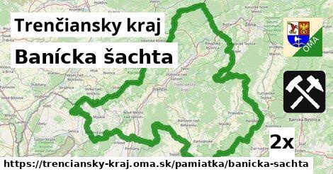 banícka šachta v Trenčiansky kraj