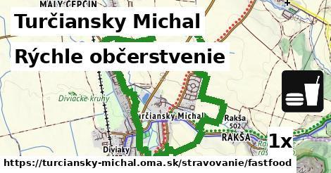 rýchle občerstvenie v Turčiansky Michal