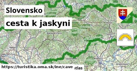 Slovensko Turistické trasy iná cesta k jaskyni