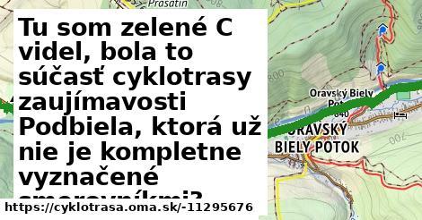 Tu som zelené C videl, bola to súčasť cyklotrasy zaujímavosti Podbiela, ktorá už nie je kompletne vyznačené smerovníkmi?
