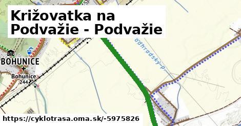 ilustračný obrázok k Križovatka na Podvažie - Podvažie