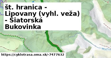 št. hranica - Lipovany (vyhl. veža) - Šiatorská Bukovinka
