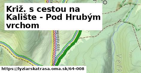 ilustračný obrázok k Križ. s cestou na Kalište - Pod Hrubým vrchom