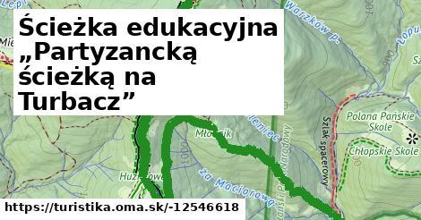 """Ścieżka edukacyjna """"Partyzancką ścieżką na Turbacz"""""""