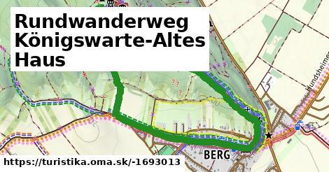 Rundwanderweg Königswarte-Altes Haus