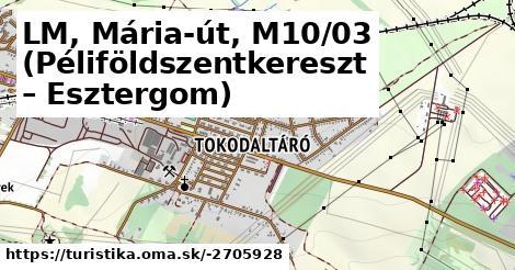 LM, Mária-út, M10/03 (Péliföldszentkereszt – Esztergom)