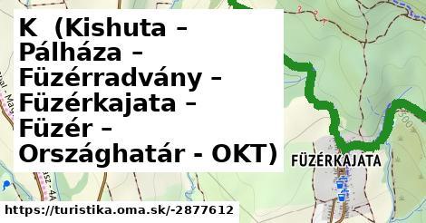 K+ (Kishuta - Pálháza – Füzérradvány – – Füzérkajata – Füzér – Országhatár)