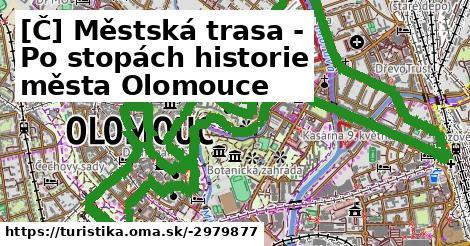 [Č] Městská trasa - Po stopách historie města Olomouce