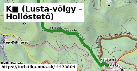 K■ (Lusta-völgy – Hollóstető)