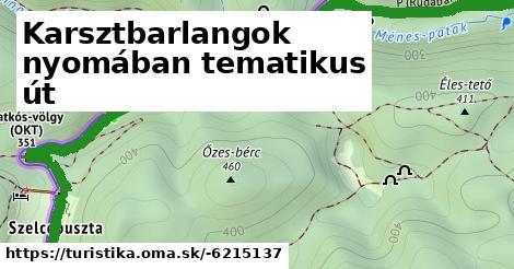 Karsztbarlangok nyomában tematikus út