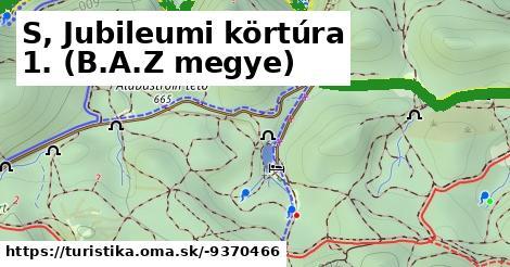 S, Jubileumi körtúra 1. (B.A.Z megye)