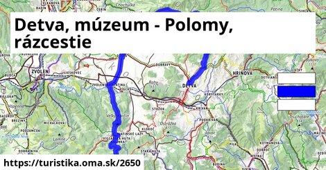 Detva, múzeum - Polomy, rázcestie
