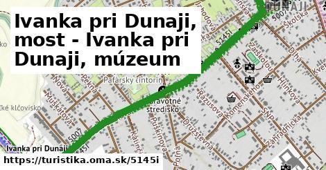 Ivanka pri Dunaji, most - Ivanka pri Dunaji, múzeum